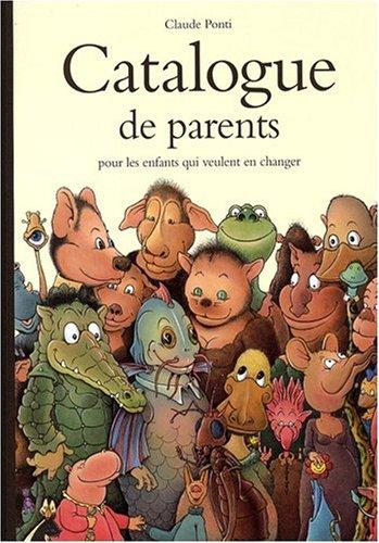 Catalogue de parents pour les enfants qui veulent en changer - Collection...