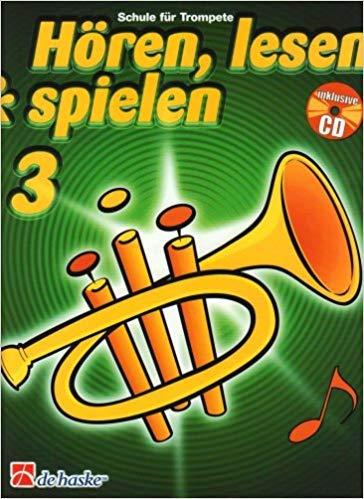 Hören, lesen & spielen - Schule für Trompete mit Audio-CD - 9789043114233 - Trompetenschule Bläserschule Band 3