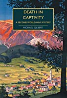 Death in Captivity: A Second World War Mystery (British Library Crime Classics)