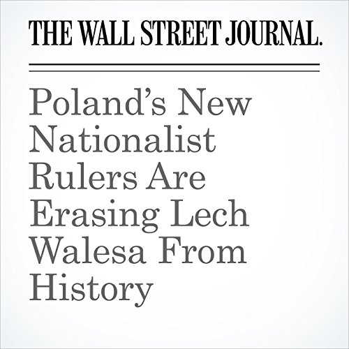 Poland's New Nationalist Rulers Are Erasing Lech Walesa From History copertina