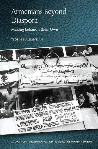 Compare Textbook Prices for Armenians Beyond Diaspora: Making Lebanon their Own Alternative Histories  ISBN 9781474458566 by Nalbantian, Tsolin