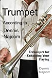 Trumpet According to Dennis Najoom: Techniques for Enhancing Your Playing