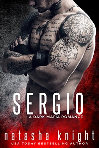 Sergio: a Dark Mafia Romance (Benedetti Brothers Book 3) (English Edition)