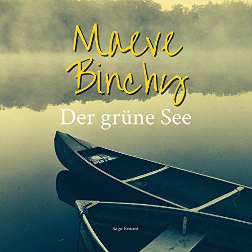 Der grüne See                   Autor:                                                                                                                                 Maeve Binchy                               Sprecher:                                                                                                                                 Gabriele Lehner                      Spieldauer: 7 Std. und 24 Min.     10 Bewertungen     Gesamt 4,7