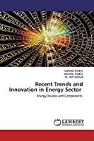 Ahmed, M: Recent Trends and Innovation in Energy Sector