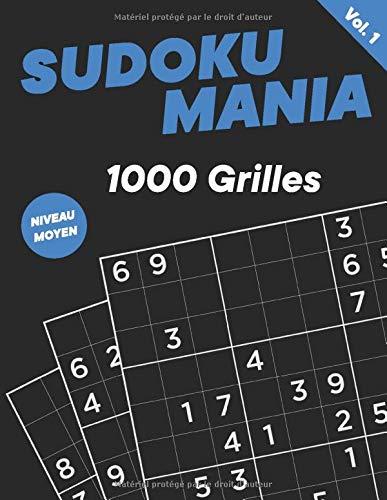 Sudoku Mania: 1000 Grilles de Sudoku Pour Adulte   Niveau Intermédiaire Avec Solution   Pour des Moments de Détente et de Réflexion Intenses   Livre Grand Format ( 21,59 x 27,94 cm)