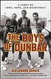 The Boys of Dunbar: A Story of Love, Hope, and Basketball (English Edition)