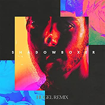 Shadowboxer (Hugel Remix)