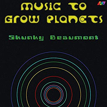 Music to Grow Planets