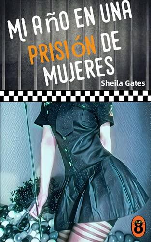 Mi año en una prisión de mujeres 16 de Sheila Gates