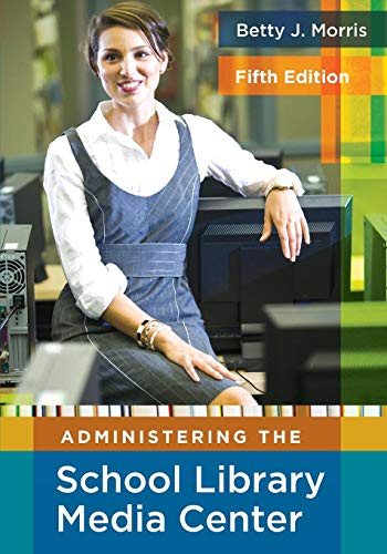 Download Administering the School Library Media Center 1591586895
