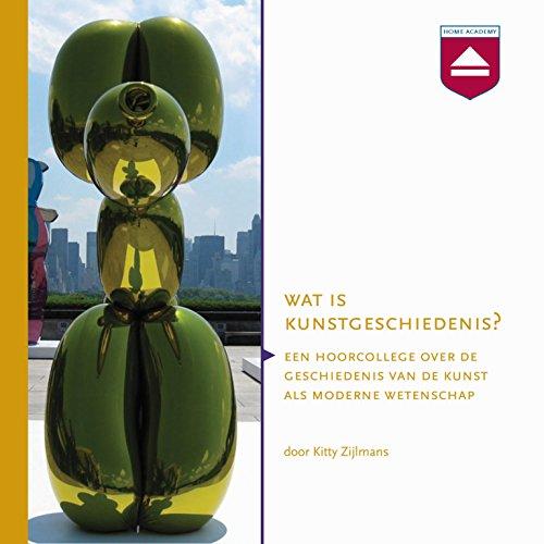 Wat is kunstgeschiedenis? Hoorcollege over de geschiedenis van de kunst als moderne wetenschap cover art