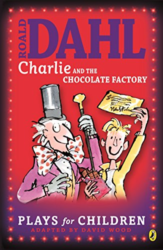 Charlie and the Chocolate Factory: Plays for Children (Charlie Bucket series Book 1) (English Edition)