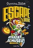 Escape book. Atrapat... al museu! (Geronimo Stilton)
