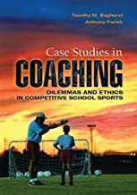 Case Studies in Coaching: Dilemmas and Ethics in Competitive School Sports