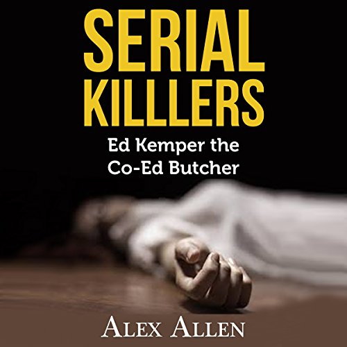 Serial Killers     Ed Kemper The Co-Ed Killer              By:                                                                                                                                 Alex Allen                               Narrated by:                                                                                                                                 Dave Wright                      Length: 1 hr and 6 mins     1 rating     Overall 2.0