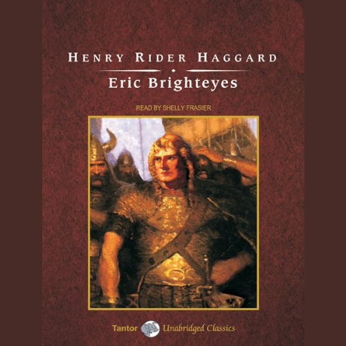 Eric Brighteyes                   By:                                                                                                                                 Henry Rider Haggard                               Narrated by:                                                                                                                                 Shelly Frasier                      Length: 10 hrs and 39 mins     3 ratings     Overall 3.3