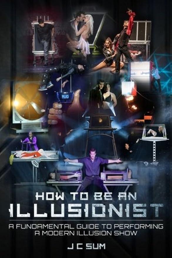幸運な愛撫についてHow to Be An Illusionist: A Fundamental Guide to Performing a Modern Illusion Show