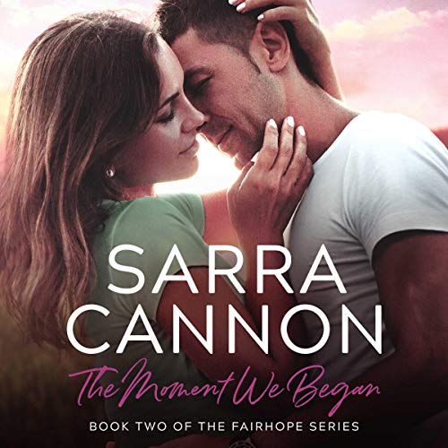 The Moment We Began Audiobook By Sarra Cannon cover art