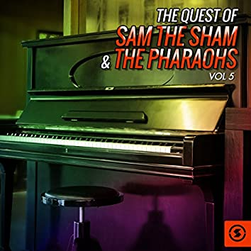 The Quest of Sam the Sham & the Pharaohs, Vol. 5