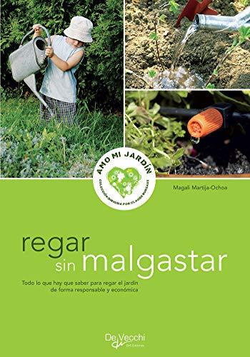 Regar sin malgastar - para regar el jardín de forma responsable y económica eBook: Martija-Ochoa, Magali: Amazon.es: Tienda Kindle