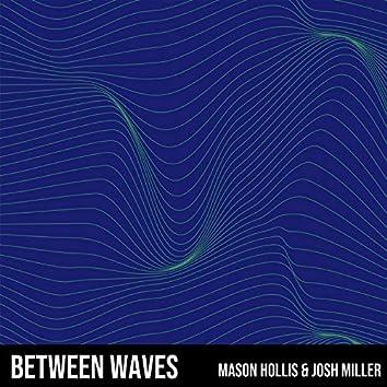 Between Waves (feat. Josh Miller)