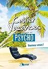 Le cahier de vacances pour réussir en psycho : Testez-vous ! par Benedetto