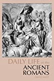Daily Life of the Ancient Romans (Greenwood Press Daily Life Through History)
