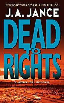 Dead to Rights (Joanna Brady Mysteries Book 4) by [J. A. Jance]
