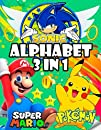 ALPHABET 3 in 1: Sonic - Super Mario - Pokemon | Alphabet + Coloring Book For Toddlers Ages 3-8