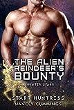 The Alien Reindeer's Bounty (A Winter Starr Book 6)