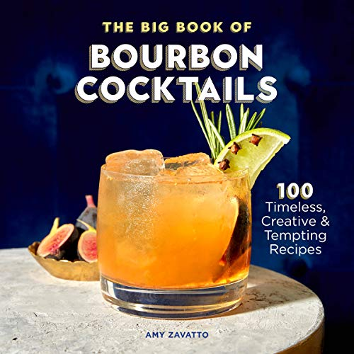 The Big Book of Bourbon Cocktails: 100 Timeless