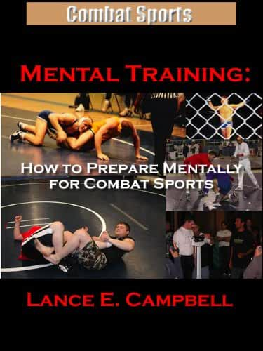 Mental Training:  How to prepare mentally for combat sports. (English Edition)