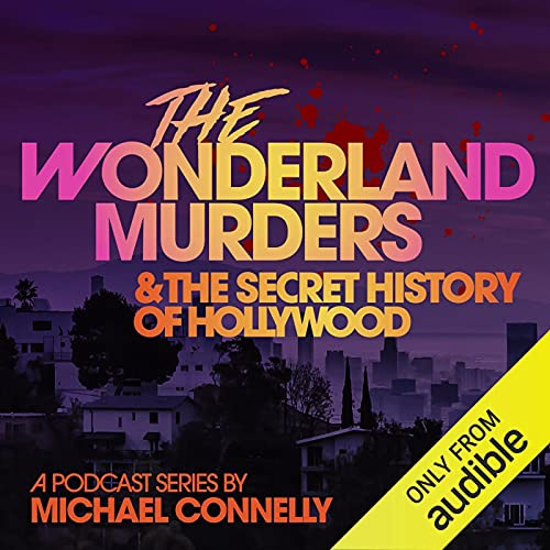 The Wonderland Murders & the Secret History of Hollywood Podcast with Michael Connelly cover art