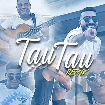 Tau Tau (Remix)
