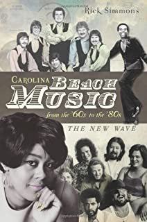 Carolina Beach Music from the '60s to the '80s:: The New Wave