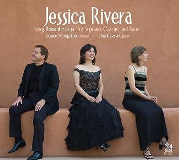 Jessica Rivera Sings Romantic Music for Soprano, Clarinet & Piano