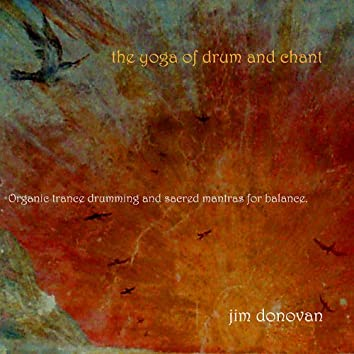 The Yoga of Drum and Chant