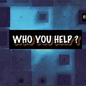 Who you help ? (feat. Marvel S)