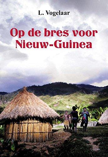 Op de bres voor Nieuw Guinea (Dutch Edition)