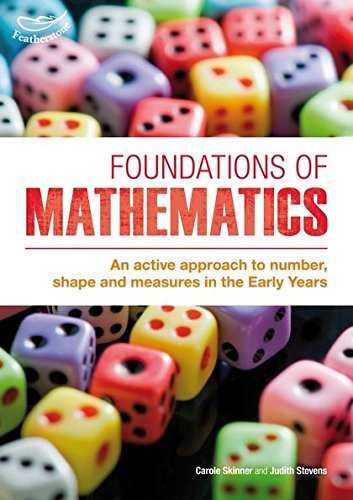 Foundations Of Mathematics An Active Approach To Number Shape And Measures In The Early Years