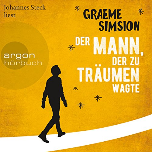 Der Mann, der zu träumen wagte                   By:                                                                                                                                 Graeme Simsion                               Narrated by:                                                                                                                                 Johannes Steck                      Length: 10 hrs and 35 mins     Not rated yet     Overall 0.0