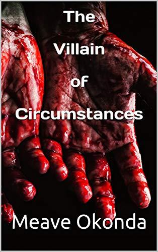 The Villain of circumstances (English Edition)