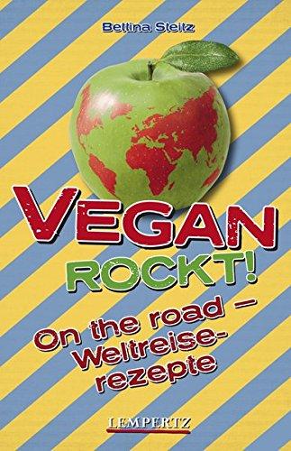 Vegan Rockt! On the road: Weltreiserezepte (Edition Lempertz)