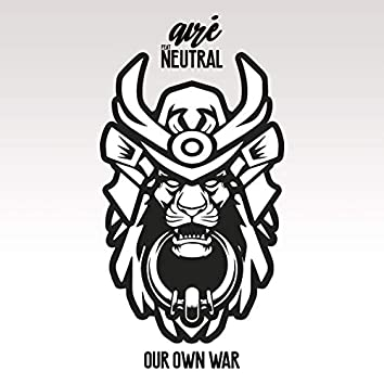 Our Own War
