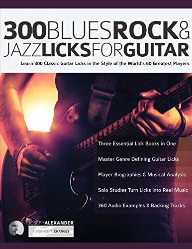 300 Blues, Rock and Jazz Licks f...