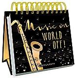 Music on, World off! -