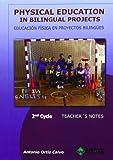 Physical Education in bilingual Projects. 2nd Cycle/Educación Física en proyectos bilingües....