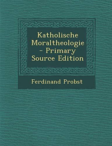 Katholische Moraltheologie - Primary Source Edition