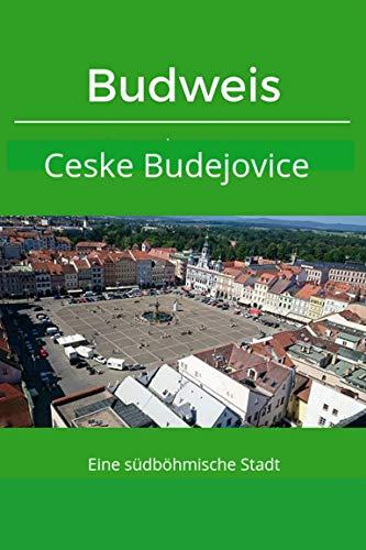 Budweis / Ceske Budejovice: Eine südböhmische Stadt